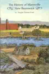 THE HISTORY OF MARYSVILLE NEW BRUNSWICK by  Douglas Daaman; Pond - Paperback - Limited Edition 250 Copies - 1983 - from Harry E Bagley Books Ltd and Biblio.com