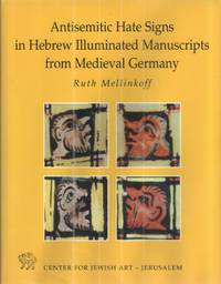 Antisemitic Hate Signs in Hebrew Illuminated Manuscripts from Medieval Germany