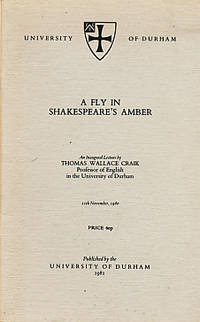 A Fly in Shakespeare's Amber by  Thomas Wallace Craik - First Edition - 1980 - from Barter Books Ltd and Biblio.com