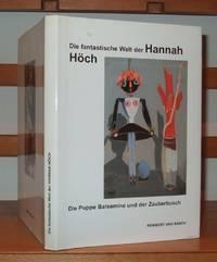 Die fantastische Welt der Hannah Höch. Die Puppe Balsamine und der Zauberbusch.