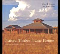 image of Natural Timber Frame Homes: Building with Wood, Stone, Clay and Straw