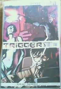 Trigger vols 1 - 8