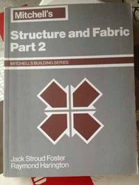 Building Construction: Structure and Fabric Part 2 (Mitchell's Building Series): Structure...