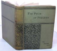 The pinch of poverty. Sufferings and heroism of the London Poor by Thomas Wright The Riverside Visitor - First  Edition - 1892 - from Books Bought and Sold (SKU: 008528)