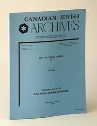 Canadian Jewish Archives, New Series, Number Seveteen (17), On the Early Harts - Part 3 (Three)