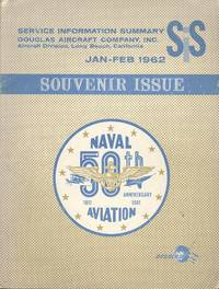 Service Information Summary, Douglas Aircraft Company, Inc. January-February, 1962. Souvenir Issue: Naval Aviation, 50th Anniversary.