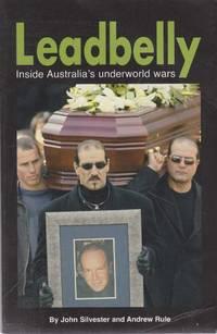 Leadbelly: Inside Australia's Underworld Wars
