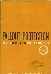 Fallout Protection. What to know and do about nuclear attack