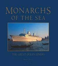 Monarchs of the Sea: The Great Ocean Liners