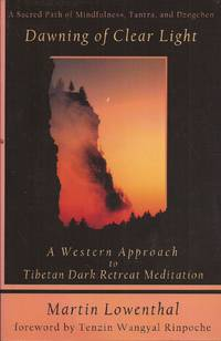 image of Dawning of Clear Light: A Western Approach to Tibetan Dark Retreat Meditation