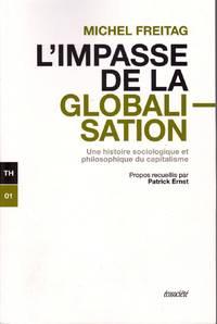 L'impasse de la globalisation.  Une histoire sociologique et philosophique du capitalisme.