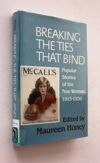 Breaking the Ties That Bind: Popular Stories of the New Woman, 1915-1930