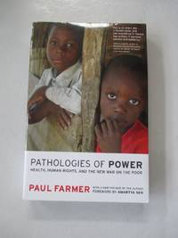 Pathologies of Power: Health, Human Rights, and the New War on the Poor (California Series in...