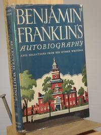 The Autobiography of Benjamin Franklin (Illustrated Edition)