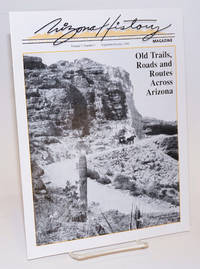 Arizona History Magazine; vol. 7, #5, Sept/Oct 1990; Old Trails, Roads and Routes Across Arizona