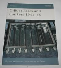 U-Boat Bases and Bunkers 1941-45 (Fortress Series No. 3)