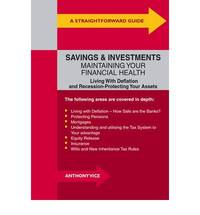 Straightforward Guide to Savings and Investments, A : Living with Deflation and Recession - Maintaining Your Financial Health