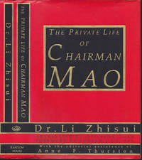 Private Life of Chairman Mao : the Memoirs of Mao's Personal Physician, Dr. Li Zhisui by Li Zhisui; Zhi-Sui Li; Tai Hung-chao (trans); Anne F. Thurston (ed); Andrew J. Nathan (foreward) - First Edition - October 11, 1994 - from Books of the World (SKU: RWARE0000001269)