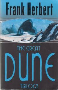 The Great Dune Trilogy: Dune, Dune Messiah, Children of Dune (GOLLANCZ S.F.) by Frank Herbert - 2005