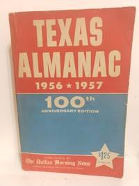 The Encyclopedia of Texas: Texas Almanac 1956 - 1957 - 100th Anniversary Edition