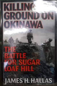 image of Killing Ground Okinawa:  The Battle for Sugar Loaf Hill