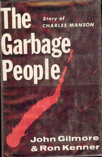 THE GARBAGE PEOPLE: STORY OF CHARLES MANSON