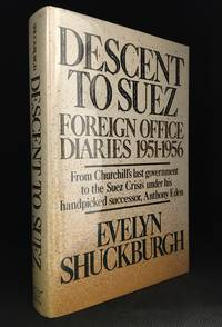 Descent to Suez; Diaries 1951-56 by  Evelyn Shuckburgh - First Edition - from Burton Lysecki Books, ABAC/ILAB (SKU: 010038)