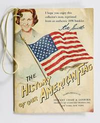 [ADVERTISING] [COFFEE] THE HISTORY of our AMERICAN FLAG Compliments of INSTANT CHASE & SANBORN