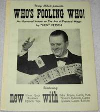 Percy Abbott presents Who's fooling who!: An illustrated lecture on the art of practical magic.