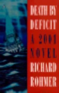 Death by Deficit : A 2001 Novel