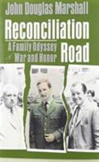 Reconciliation Road : A Family Odyssey of War and Honor