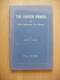 image of The Unseen Power and Other Addresses for Women