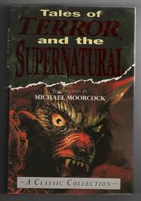Tales of Terror and the Supernatural by  Michael (Introduction) Moorcock - Hardcover - Reprint - 1994 - from Sweet Beagle Books and Biblio.co.uk