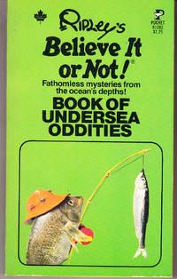 Ripley's Believe it or Not! Book of Undersea Oddities