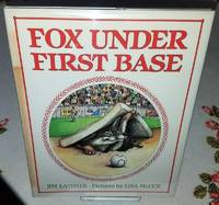 FOX UNDER FIRST BASE by  Jim Latimer - First Edition - from Windy Hill Books and Biblio.com