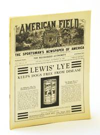 The American Field - The Sportsman's Newspaper [Magazine] of America, September [Sept.] 30, 1933, Vol. CXX, No. 39 - A New Deal for America's Water-Fowl