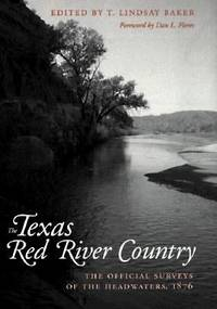 Texas Red River Country : The Official Surveys of the Headwaters 1876