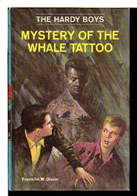MYSTERY OF THE WHALE TATTOO: The Hardy Boys Series 47. by  Franklin W Dixon - Hardcover - (ca 1973, c 1968.) - from Bookfever.com, IOBA and Biblio.com