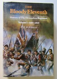 image of Bloody Eleventh: 1685-1815 v. 1: History of the Devonshire Regiment