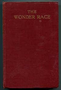 The Wonder Race: Its Extraordinary History and Future Destiny