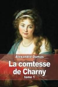 image of La comtesse de Charny: Tome 1 (French Edition)
