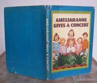 AMELIARANNE GIVES A CONCERT. by  S. B. (illustrator).  By Margaret Gilmour.: PEARSE - First Edition - from Roger Middleton (SKU: 32836)