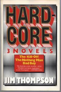 Hardcore: 3 Novels  - The Kill-Off, the Nothing Man, Bad Boy