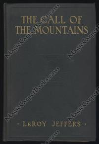 The Call of the Mountains: Rambles Among the Mountains and Canyons of the United States and Canada