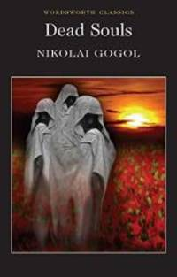 Dead Souls (Wordsworth Classics) by Nikolai Gogol - Paperback - 2010-09-01 - from Books Express (SKU: 1840226374q)