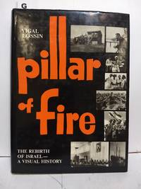image of Pillar of Fire: The Rebirth of Israel -A Visual History