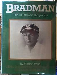 image of Bradman: the illustrated biography.  Using the private possessions of Sir Donald Bradman