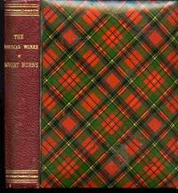 The Poetical Works of Robert Burns. Poems, with a Preforatory Notice,  Biographical and Critical, by Joseph Skipsey
