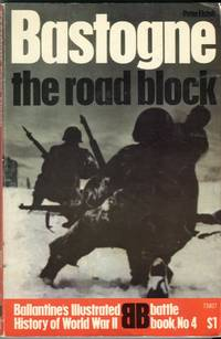 Bastogne: The Road Block (Ballantine Battle Book No. 4) by  Peter Elstob - Paperback - 1st printing - 1968 - from Barbarossa Books Ltd. and Biblio.com