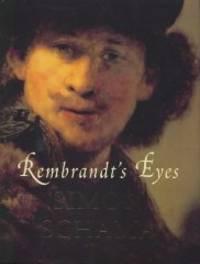 Rembrandt's Eyes (Allen Lane History)